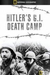 Hitler's G.I Death Camp