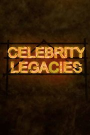 Celebrity Legacies