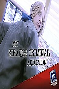 My Strange Criminal Addiction