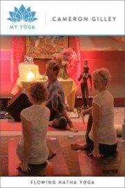 My Yoga: Hatha Yoga with Cameron Gilley