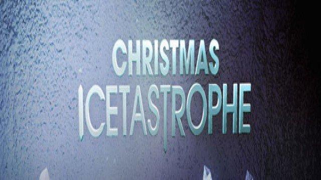 Christmas Icetastrophe.Christmas Icetastrophe Online Full Episodes Of Season 1