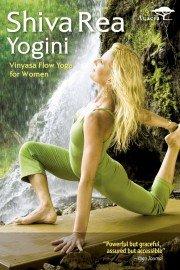 Shiva Rea Yogini: Vinyasa Flow Yoga for Women