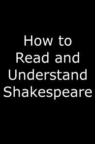 How to Read and Understand Shakespeare