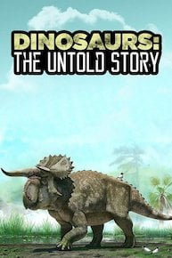 Dinosaurs: The Untold Story