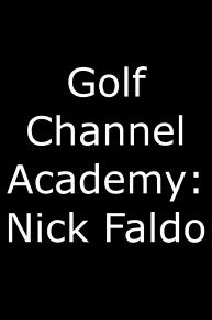 Golf Channel Academy: Nick Faldo
