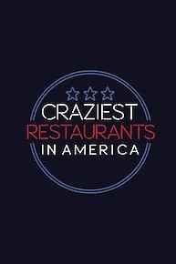 Craziest Restaurants in America