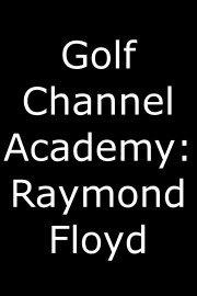Golf Channel Academy: Raymond Floyd