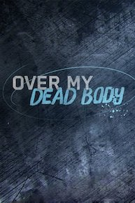 Over My Dead Body