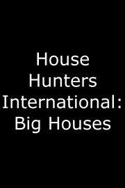 House Hunters International: Big Houses