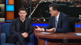 Watch The Late Show with Stephen Colbert Season 2017 Episode 196 - Nick Jonas Dennis R... Online