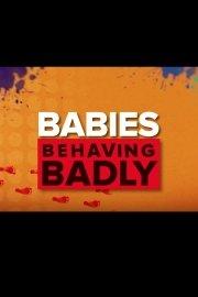 Babies Behaving Badly