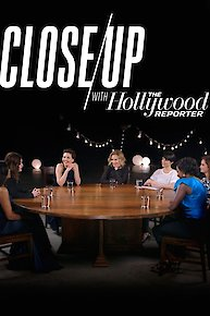Close Up with the Hollywood Reporter