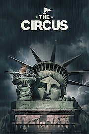 The Circus: Inside the Greatest Political Show on Earth