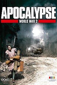 Apocalypse: World War ll Online - Full Episodes of Season 1 | Yidio