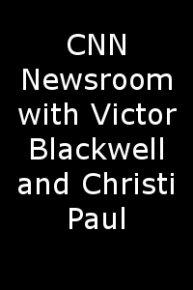 CNN Newsroom with Victor Blackwell and Christi Paul