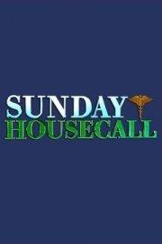Sunday Housecall