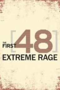 The First 48: Extreme Rage
