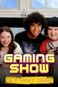 The Gaming Show (In My Parents' Garage)