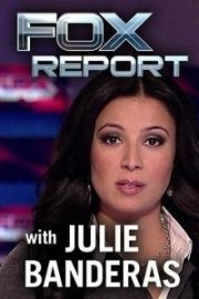 The FOX Report with Julie Banderas