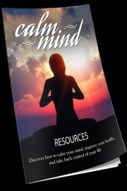 Calm Mind Healthy Body - Calm Your Mind, Improve Your Mindset And Feel Better Without Medication