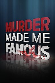Murder Made Me Famous
