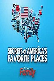 Secrets of America's Favorite Places