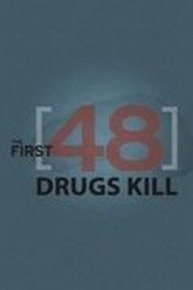 The First 48: Drugs Kill