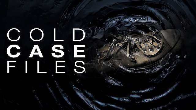 Watch Cold Case Files Online - Full Episodes of Season 9 to