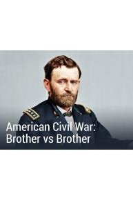The American Civil War: Brother vs. Brother