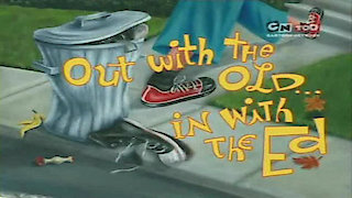 Watch Ed Edd n' Eddy Season 5 Episode 7 - Out with the Old In... Online