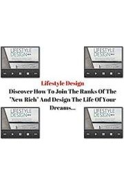 """Lifestyle Design: Discover How To Join The Ranks Of The """"New Rich"""" And Design The Life Of Your Dreams!"""