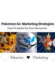 Pokemon Go Marketing Strategies - Spike Up Your Revenues