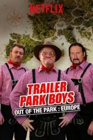 Trailer Park Boys out of the Park: Europe