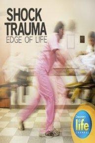 Shock Trauma Edge of Life
