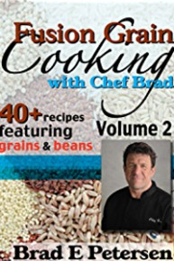 Chef Brad: Fusion Grain Cooking