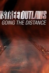 Street Outlaws: Going the Distance