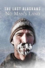 The Last Alaskans: No Man's Land