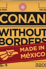 Conan Without Borders: Made In Me