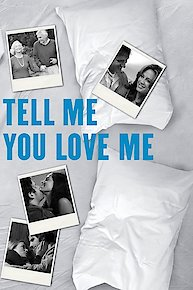 Tell Me You Love Me