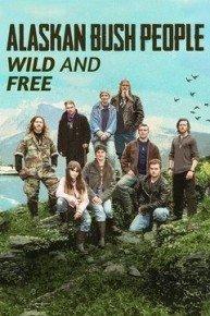 Alaskan Bush People: Wild and Free