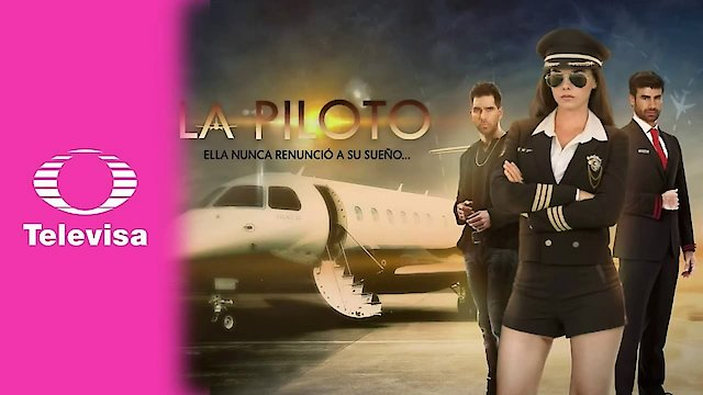 Watch La Piloto Online - Full Episodes of Season 1 | Yidio