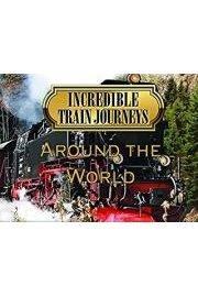Incredible Train Journeys Around the World