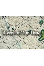 Rivers of Our Time