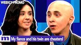 Watch Maury - My fiance and his twin are cheaters! | Thursday on Maury | The Maury Show Online