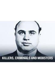 Killers, Criminals and Mobsters