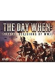 The Day When: Pivotal Moments of WWII