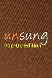 Unsung: Pop-Up Edition