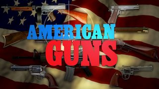 American Guns: A History of US Firearms Season 1 Episode 7