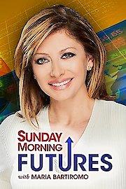 Sunday Morning Futures with Maria Bartiromo