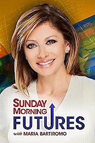 Sunday Morning Futures with Maria Bartiromo